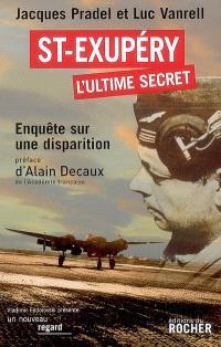 Saint-Exupéry, l'ultime secret : enquête sur une disparition