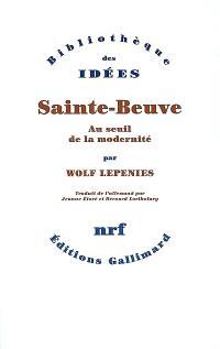 Sainte-Beuve : au seuil de la modernité