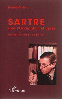 Sartre sous l'Occupation et après : nouvelles mises au point