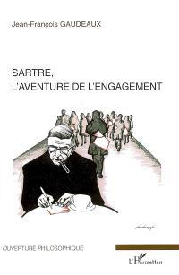 Sartre, l'aventure de l'engagement