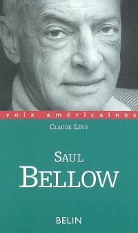 Saul Bellow : le regard décalé