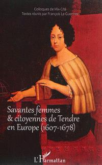 Savantes femmes & citoyennes de Tendre en Europe (1607-1678) : actes du colloque international de Mix-Cité, Orléans, 4-5 avril 2013