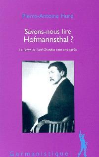 Savons-nous lire Hofmannsthal ? : La lettre de Lord Chandos cent ans après