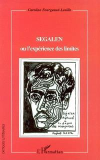 Segalen ou L'expérience des limites