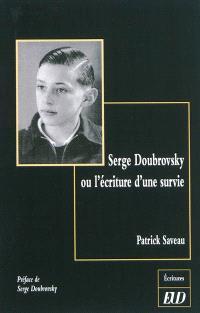 Serge Doubrovsky ou L'écriture d'une survie