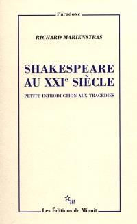 Shakespeare au XXIe siècle : petite introduction aux tragédies