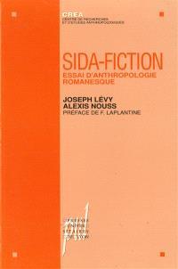 Sida-fiction : essai d'anthropologie romanesque