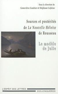 Sources et postérités de La Nouvelle Héloïse de Rousseau : le modèle de Julie