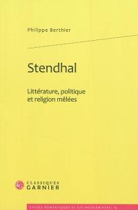 Stendhal : littérature, politique et religion mêlées