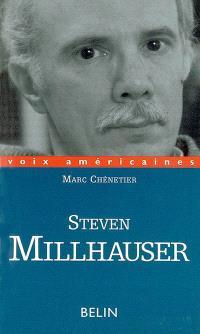 Steven Millhauser : la précision de l'impossible