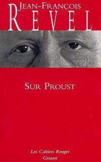 Sur Proust : remarques sur A la recherche du temps perdu