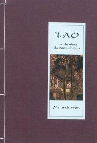 Tao : l'art de vivre du poète chinois