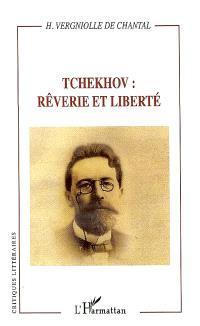 Tchekhov : rêverie et liberté