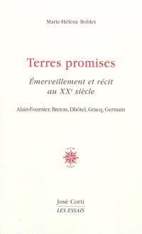 Terres promises, émerveillement et récit au XXe siècle : Alain-Fournier, Breton, Dhôtel, Gracq, Germain