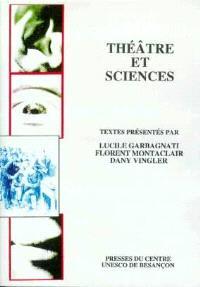 Théâtre et sciences : actes du colloque de Besançon, 14-16 mai 1998