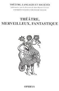 Théâtre, merveilleux, fantastique
