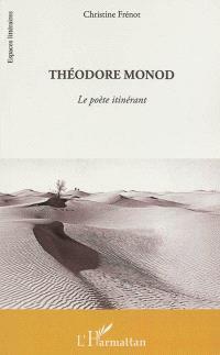 Théodore Monod, le poète itinérant