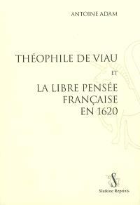 Théophile de Viau et la libre pensée française en 1620