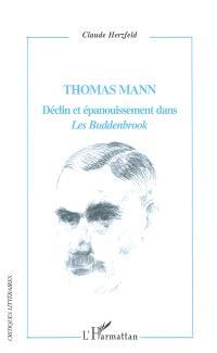 Thomas Mann : déclin et épanouissement dans Les Buddenbrook