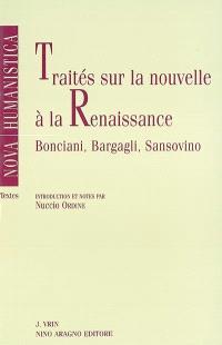 Traités sur la nouvelle à la Renaissance : F. Bonciani, G. Bargagli, F. Sansovino