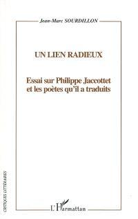 Un lien radieux : essai sur Philippe Jaccottet et les poètes qu'il a traduits