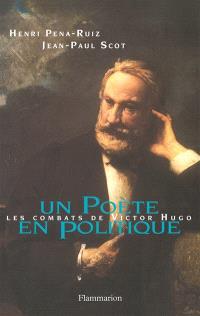 Un poète en politique : les combats de Victor Hugo