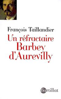 Un réfractaire, Barbey d'Aurevilly