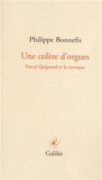 Une colère d'orgues : Pascal Quignard