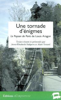 Une tornade d'énigmes : Le paysan de Paris de Louis Aragon