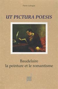 Ut pictura poesis : Baudelaire, la peinture et le romantisme