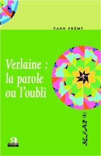 Verlaine : la parole ou l'oubli