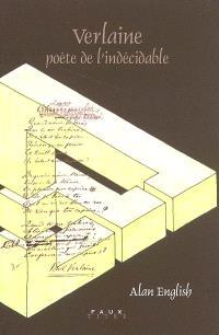 Verlaine, poète de l'indécidable : étude de la versification verlainienne