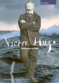 Victor Hugo, l'homme océan