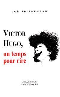 Victor Hugo, un temps pour rire
