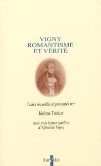 Vigny, romantisme et vérité : actes de la journée d'étude organisée le 5 décembre 1996 pour le bicentenaire de la naissance de Vigny (1797-1997)