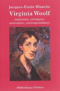 Virginia Woolf : entretien, critiques, souvenirs, correspondance
