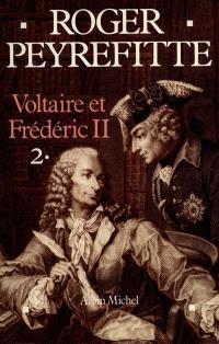 Voltaire et Frédéric II. Volume 2