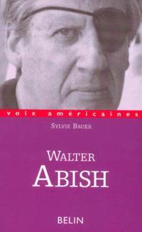 Walter Abish : l'arpenteur du langage