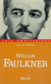 William Faulkner : essayer de tout dire