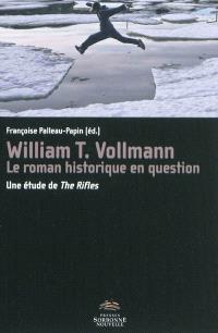 William T. Vollmann, le roman historique en question : une étude de The rifles