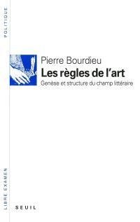 Les Règles de l'art : genèse et structure du champ littéraire