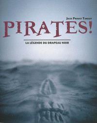 Pirates ! : la légende du drapeau noir