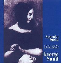 Agenda 2004 : 1804-2004, bicentenaire George Sand