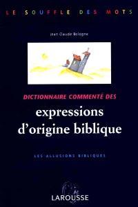 Dictionnaire commenté des expressions d'origine biblique : les allusions bibliques