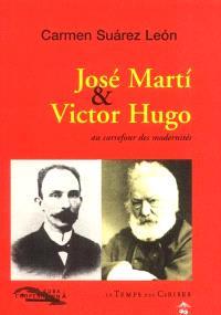 José Marti et Victor Hugo : au carrefour des modernités