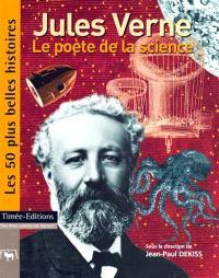 Jules Verne : le poète de la science : les 50 plus belles histoires