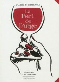 La part de l'ange : alcool et littérature