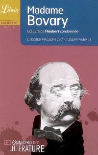 Les grands procès de la littérature, Madame Bovary : l'oeuvre de Flaubert condamnée