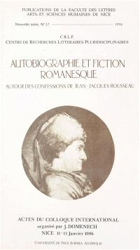 Autobiographie et fiction romanesque : autour des Confessions de Jean-Jacques Rousseau