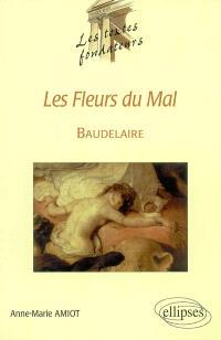 Baudelaire, Les fleurs du mal : un romantisme fondateur de la modernité poétique